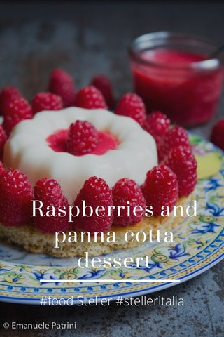 Raspberries and panna cotta dessert #food Steller #stelleritalia
