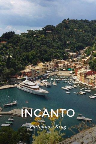 INCANTO Portofino e Krug