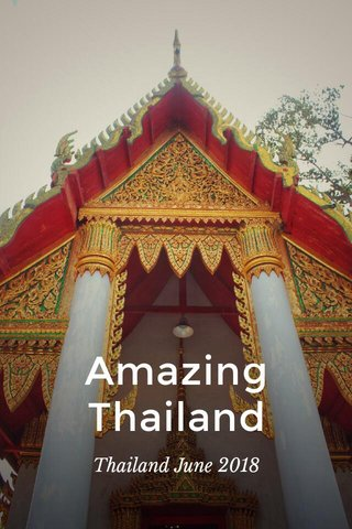 Amazing Thailand Thailand June 2018