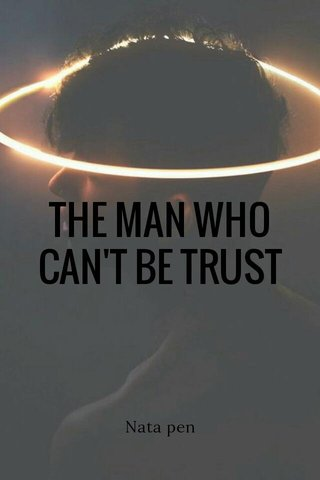 THE MAN WHO CAN'T BE TRUST Nata pen