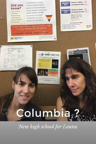 Columbia ? New high school for Louna