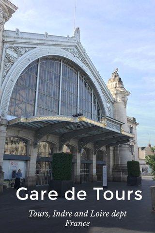 Gare de Tours Tours, Indre and Loire dept France