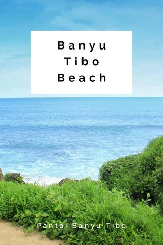 Banyu Tibo Beach Pantai Banyu Tibo