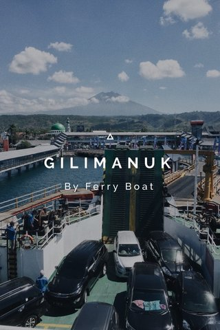 GILIMANUK By Ferry Boat