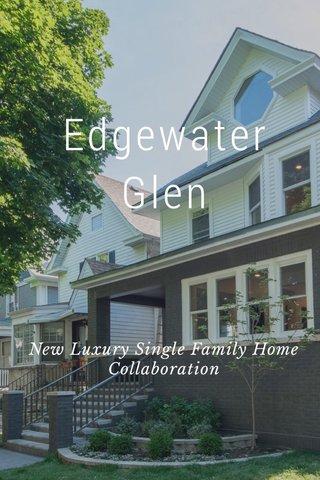Edgewater Glen New Luxury Single Family Home Collaboration