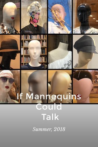 If Mannequins Could Talk Summer, 2018