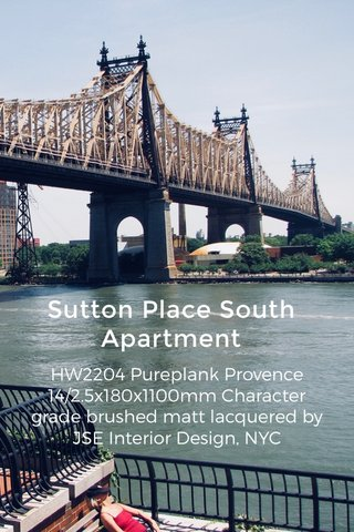 Sutton Place South Apartment HW2204 Pureplank Provence 14/2.5x180x1100mm Character grade brushed matt lacquered by JSE Interior Design, NYC