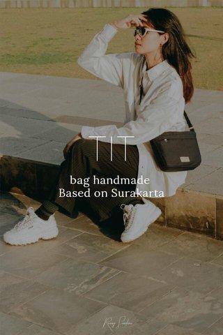 TIT bag handmade Based on Surakarta