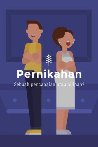 Pernikahan Sebuah pencapaian atau pilihan?
