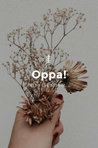 Oppa! here's the answer....