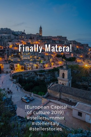 Finally Matera! {European Capital of culture 2019} #stellersummer #stelleritaly #stellerstories