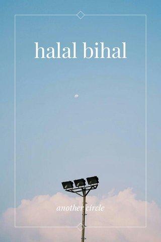 halal bihal another circle