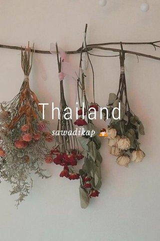 Thailand sawadikap 🙏