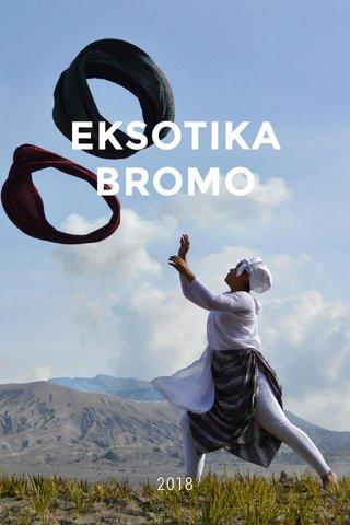 EKSOTIKA BROMO 2018