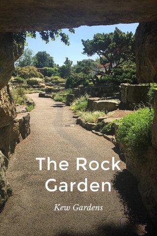 The Rock Garden Kew Gardens