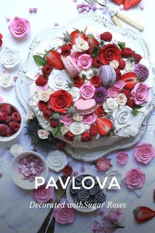PAVLOVA Decorated withSugar Roses