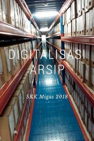 DIGITALISASI ARSIP SKK Migas 2018