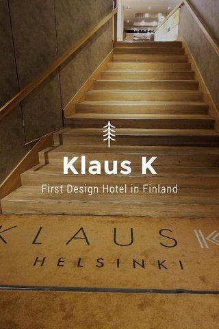 Klaus K First Design Hotel in Finland