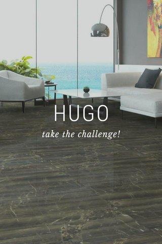 HUGO take the challenge!