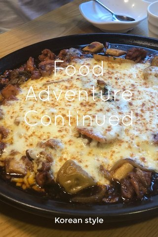 Food Adventure Continued Korean style
