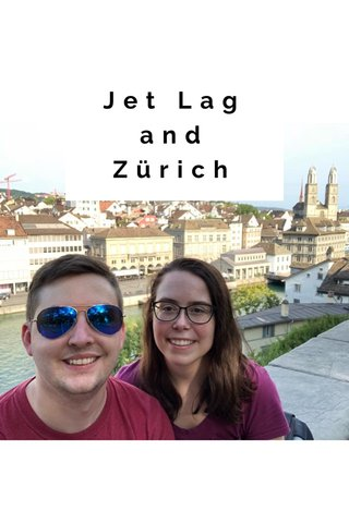 Jet Lag and Zürich