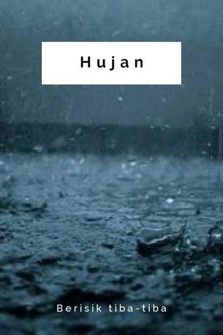 Hujan Berisik tiba-tiba