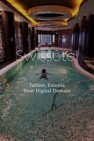 Swissôtel Tallinn, Estonia Your Digital Domain