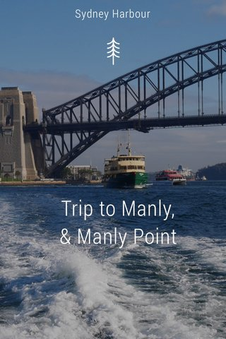 Trip to Manly, & Manly Point Sydney Harbour