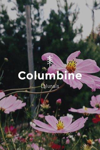 Columbine Lalunals
