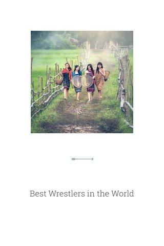 Best Wrestlers in the World