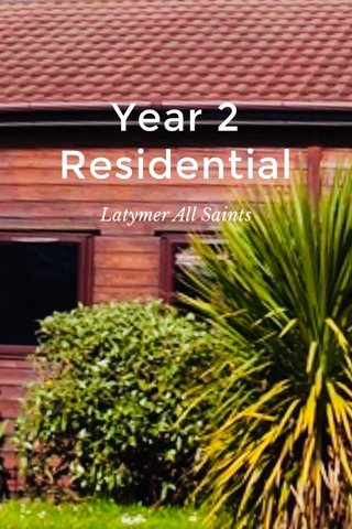 Year 2 Residential Latymer All Saints