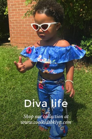 Diva life Shop our collection at www.coolkidsbklyn.com