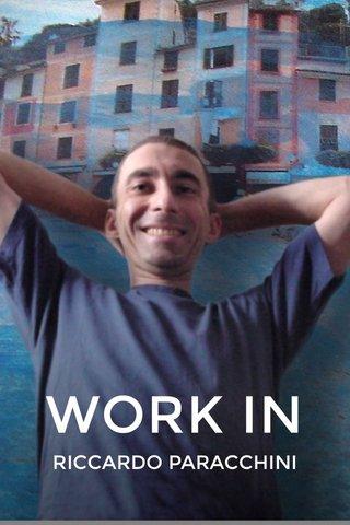 WORK IN RICCARDO PARACCHINI