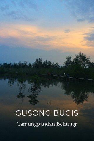 GUSONG BUGIS Tanjungpandan Belitung