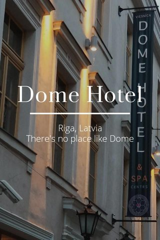 Dome Hotel Riga, Latvia There's no place like Dome