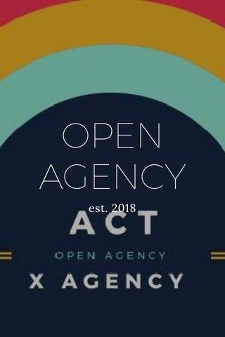 OPEN AGENCY est. 2018