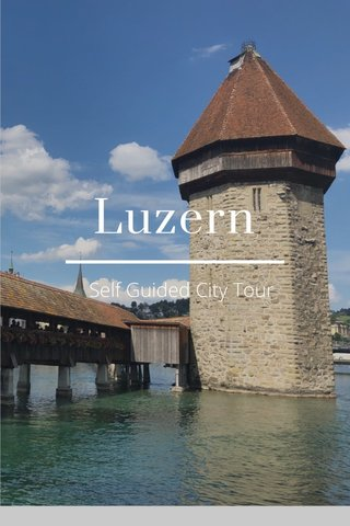 Luzern Self Guided City Tour