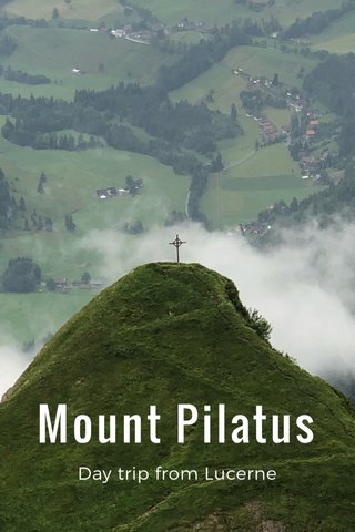 Mount Pilatus Day trip from Lucerne
