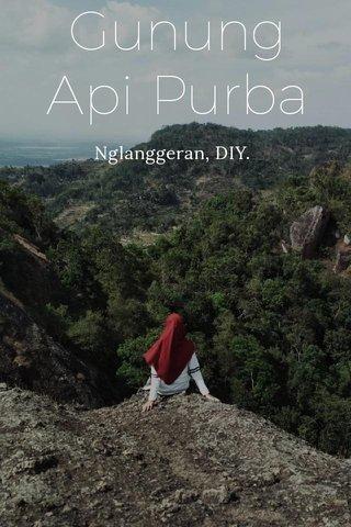 Gunung Api Purba Nglanggeran, DIY.