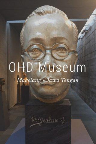 OHD Museum Magelang - Jawa Tengah