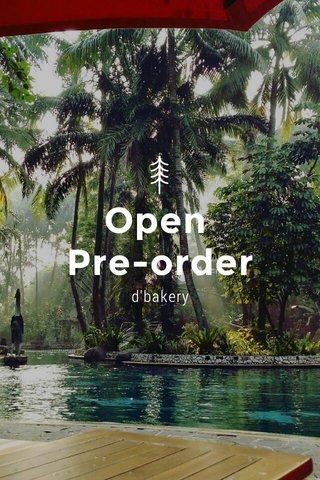 Open Pre-order d'bakery