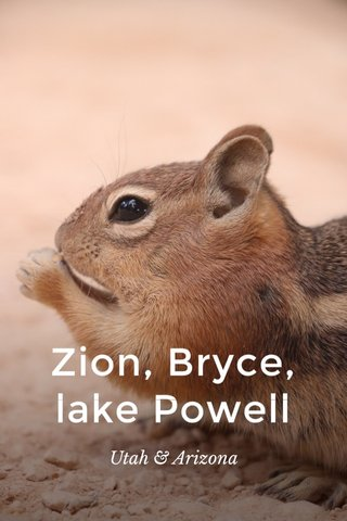 Zion, Bryce, lake Powell Utah & Arizona