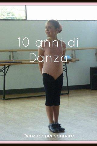 10 anni di Danza Danzare per sognare