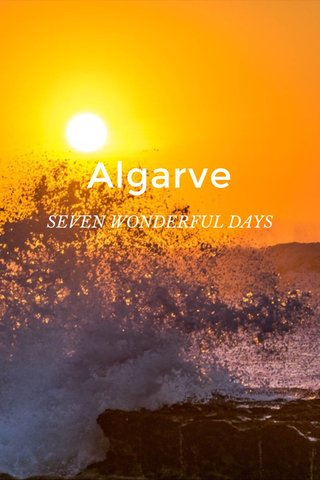 Algarve SEVEN WONDERFUL DAYS