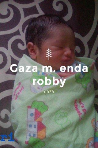 Gaza m. enda robby gaza