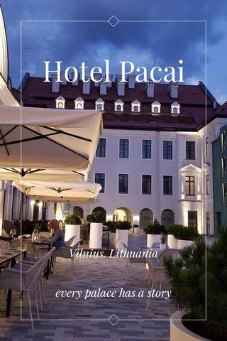 Hotel Pacai Vilnius. Lithuania every palace has a story