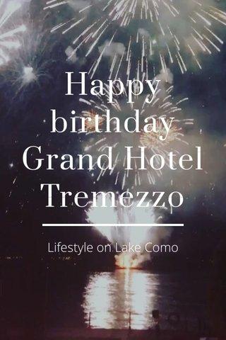 Happy birthday Grand Hotel Tremezzo Lifestyle on Lake Como
