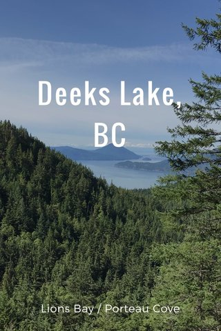 Deeks Lake, BC Lions Bay / Porteau Cove