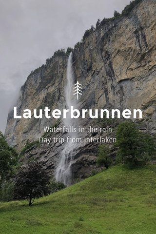 Lauterbrunnen Waterfalls in the rain Day trip from Interlaken