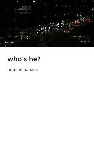 who's he?